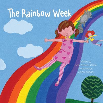 The Rainbow Week - Beierle-O'Brien, Emily, and Beierle, Dana (Designer)