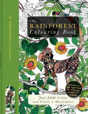 The Rainforest Colouring Book: Just Add Colour and Create a Masterpiece - Lawson, Beverley