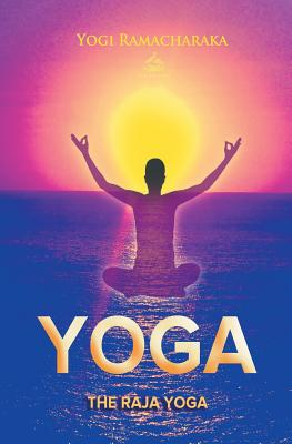 The Raja Yoga - Ramacharaka, Yogi