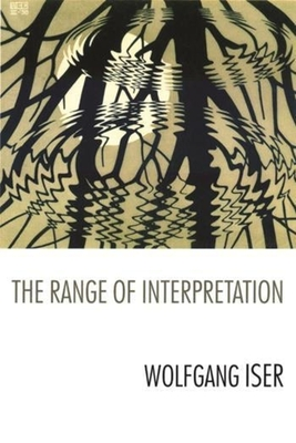 The Range of Interpretation - Iser, Wolfgang, Professor