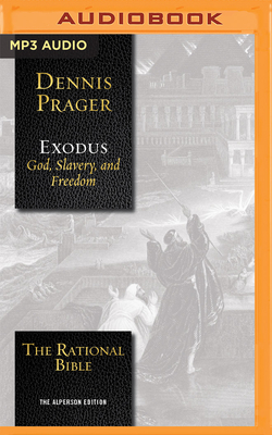 The Rational Bible: Exodus - Prager, Dennis, and Parks, Tom, Mr. (Read by)