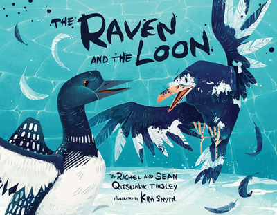 The Raven and the Loon - Qitsualik-Tinsley, Rachel, and Qitsualik-Tinsley, Sean