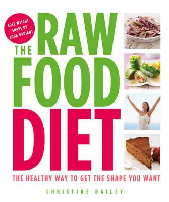 The Raw Food Diet - Bailey, Christine