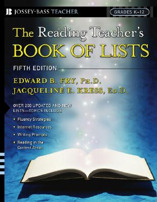 The Reading Teacher's Book of Lists - Fry, Edward B, and Kress, Jacqueline E