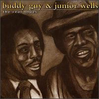 The Real Blues - Buddy Guy & Junior Wells