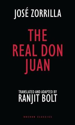 The Real Don Juan - Zorrilla, Josa(c), and Bolt, Ranjit (Translated by)