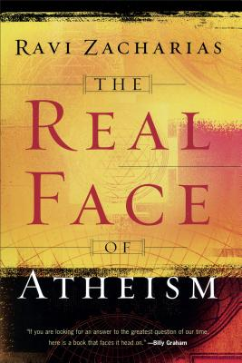 The Real Face of Atheism - Zacharias, Ravi