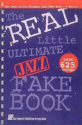 The Real Little Ultimate Jazz Fake Book: C Edition - Hal Leonard Publishing Corporation (Creator), and Wong, Herb