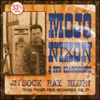 The Real Sock Ray Blue - Mojo Nixon & the Toadliquors