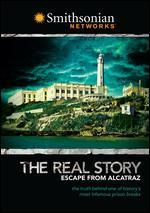 The Real Story: Escape from Alcatraz