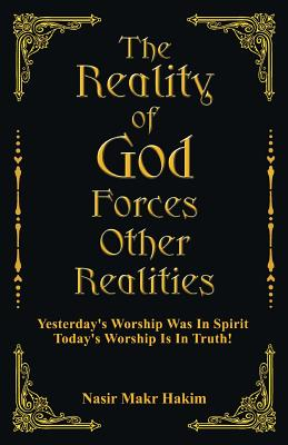 The Reality of God Forces Other Realities - Hakim, Nasir