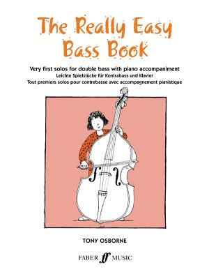 The Really Easy Bass Book: Very First Solos for Double Bass with Piano Accompaniment - Osborne, Tony (Editor)