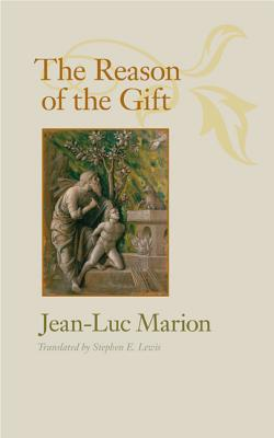 The Reason of the Gift - Marion, Jean-Luc, and Lewis, Stephen E (Translated by)