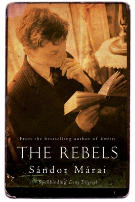 The Rebels - Marai, Sandor