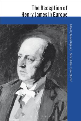 The Reception of Henry James in Europe - Duperray, Annick (Editor)
