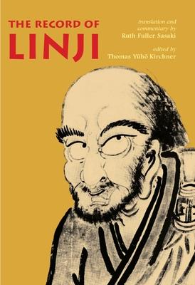 The Record of Linji - Kirchner, Thomas Yuho (Editor), and Sasaki, Ruth Fuller (Translated by)