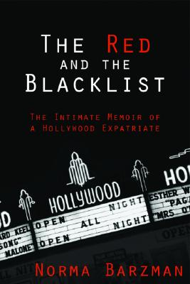 The Red and the Blacklist: The Intimate Memoir of a Hollywood Expatriate - Barzman, Norma