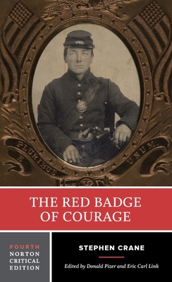 The Red Badge of Courage - Crane, Stephen, and Pizer, Donald, Professor, PhD (Editor), and Link, Eric Carl, Professor (Editor)
