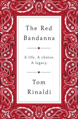 The Red Bandanna: A Life. a Choice. a Legacy. - Rinaldi, Tom