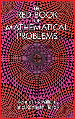 The Red Book of Mathematical Problems - Williams, Kenneth S, and Hardy, Kenneth
