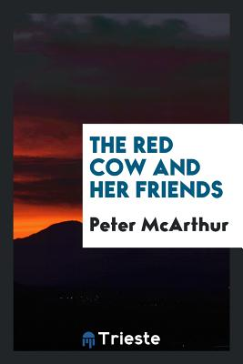 The Red Cow and Her Friends - McArthur, Peter