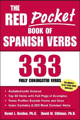 The Red Pocket Book of Spanish Verbs: 333 Fully Conjugated Verbs - Gordon, Ronni L