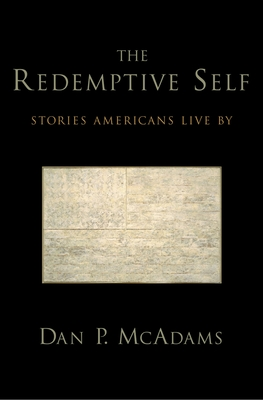 The Redemptive Self: Stories Americans Live by - McAdams, Dan P, PhD