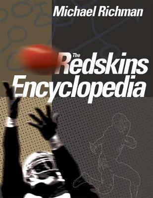 The Redskins Encyclopedia - Richman, Michael