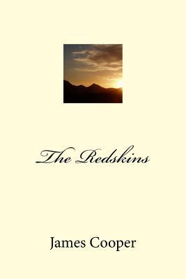 The Redskins - Cooper, James Fenimore