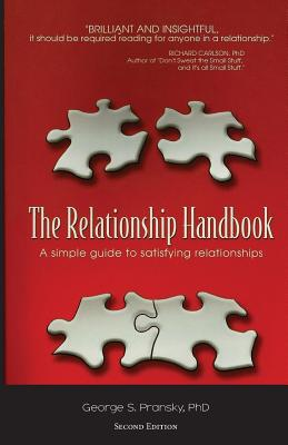 The Relationship Handbook: A Simple Guide to Satisfying Relationships - Pransky Ph D, Dr George