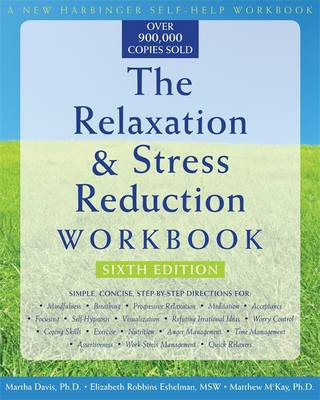The Relaxation & Stress Reduction Workbook - Davis, Martha, Professor, PhD