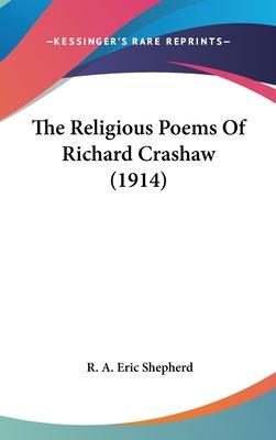 The Religious Poems of Richard Crashaw (1914) - Shepherd, R A Eric