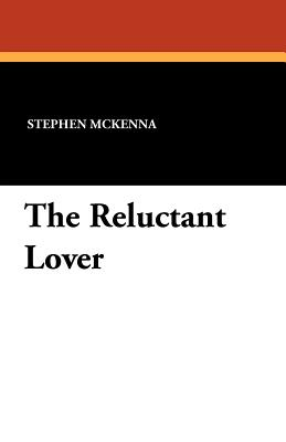 The Reluctant Lover - McKenna, Stephen