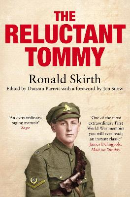 The Reluctant Tommy: An Extraordinary Memoir of the First World War - Skirth, Ronald, and Barrett, Duncan