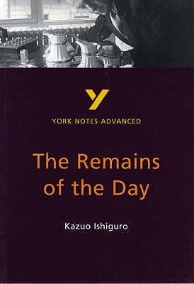 The Remains of the Day: York Notes Advanced - Peters, Sarah