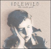 The Remote Part - Idlewild