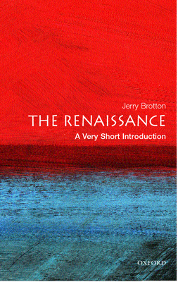 The Renaissance: A Very Short Introduction - Brotton, Jerry
