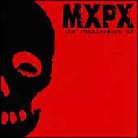 The Renaissance EP - MxPx