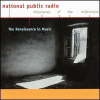 The Renaissance in Music - Capella Antiqua München; E. Power Biggs (organ); Els van Laethem (vocals); Huelgas Ensemble; Lutz Kirchhof (lute);...