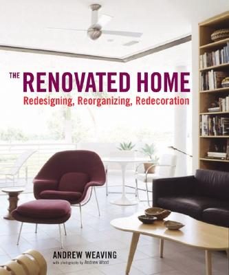 The Renovated Home - Weaving, Andrew