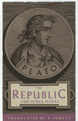 The Republic and Other Works - Plato, and Jowett, Benjamin, Prof. (Translated by), and MacIntosh (Translated by)
