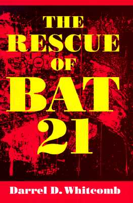 The Rescue of Bat 21 - Whitcomb, Darrel D, and Summers Harry G (Foreword by)