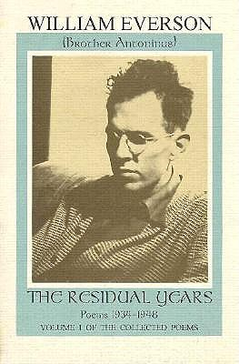 The Residual Years: Poems 1934-1948 - Everson, William