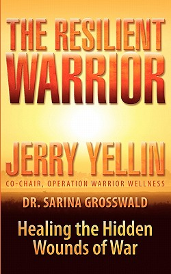 The Resilient Warrior - Yellin, Jerry, and Grosswald, Sarina J, Dr.