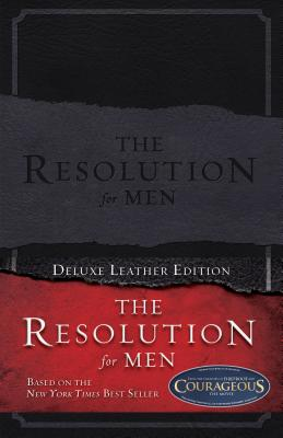 The Resolution for Men - Kendrick, Stephen, and Kendrick, Alex, and Alcorn, Randy