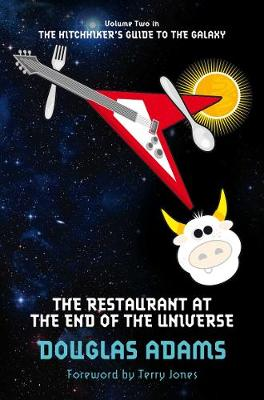 The Restaurant at the End of the Universe: Volume Two in the Trilogy of Five - Adams, Douglas