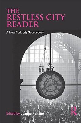 The Restless City Reader: A New York City Sourcebook - Reitano, Joanne (Editor)