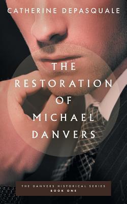 The Restoration of Michael Danvers - DePasquale, Catherine