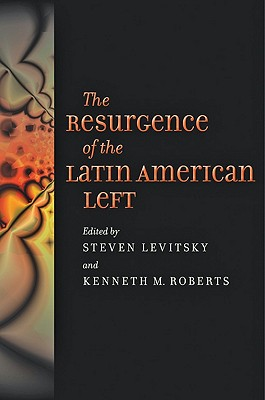 The Resurgence of the Latin American Left - Levitsky, Steven, Professor (Editor)