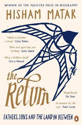 The Return: Fathers, Sons and the Land In Between - Matar, Hisham